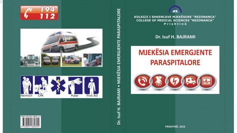 """""""Mjekësia emergjente paraspitalore"""", libër shkollor për të gjithë nga Mr. Sci. Isuf Bajrami (Foto)"""