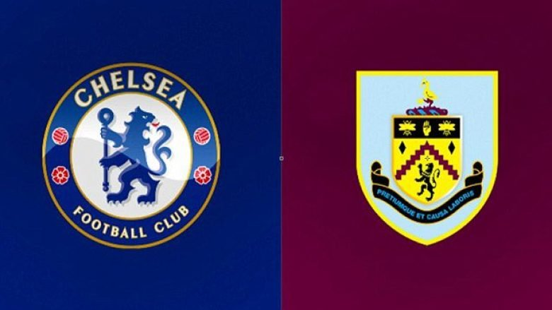 Chelsea – Burnley, formacionet zyrtare
