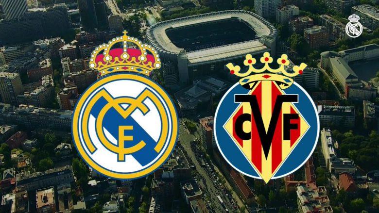Real Madrid – Villarreal, formacionet zyrtare
