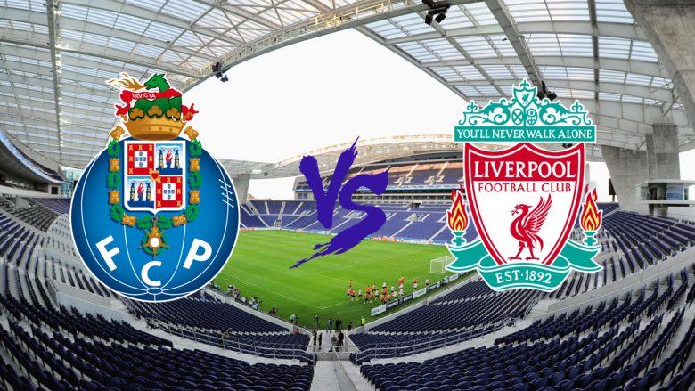 Formacionet startuese: Porto dhe Liverpooli zhvillojnë ndeshjen e parë të të tetës së finales