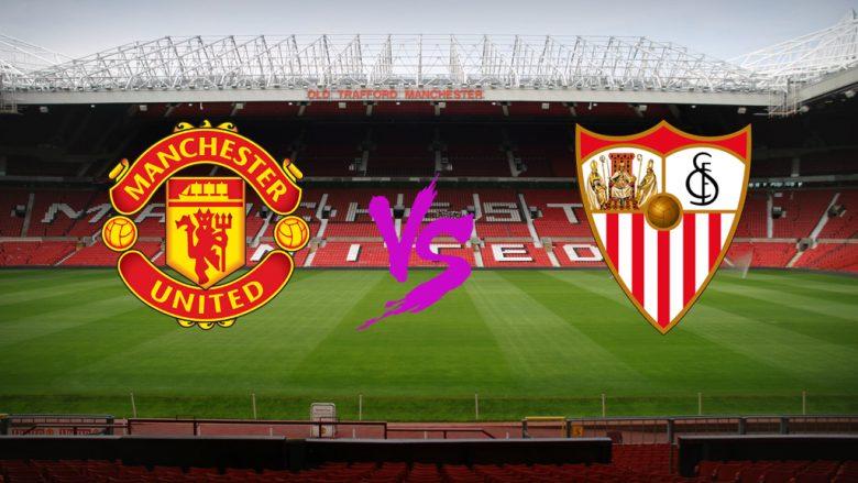 Formacionet zyrtare: Unitedi dhe Sevilla kërkojnë një vend në çerekfinale