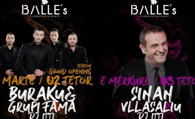 Rikthehen netët magjike në BALLE's Club, të martën Buraku & Fama - të mërkurën Sinan Vllasaliu