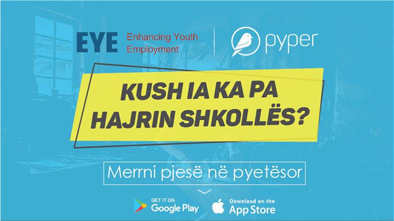 """""""Sa ja ke pa hajrin shkollës?"""" – bëhu pjesë e sondazhit të ri nga Pyper"""