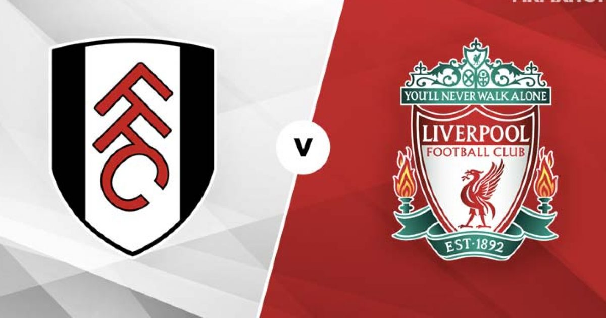 Fulham – Liverpool, formacionet zyrtare