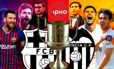 Barcelona përballë Valencias në finalen e Kupës së Mbretit si dhe ndeshjet vendimtare në Serie A mund t'i shikoni në Ipko