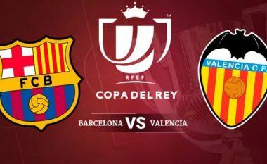Formacionet zyrtare: Barca dhe Valencia luajnë për trofeun e Kupës së Mbretit