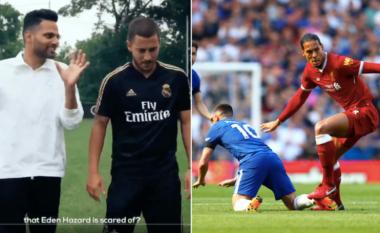 Hazard cilëson Van Dijkun si kundërshtarin më të fortë dhe mbrojtësin më të mirë në Ligën Premier