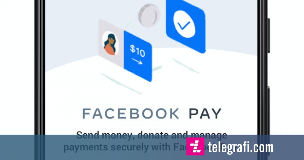 Photo of Facebook lanson Facebook Pay, për të bërë pagesa lehtësisht në këtë platformë