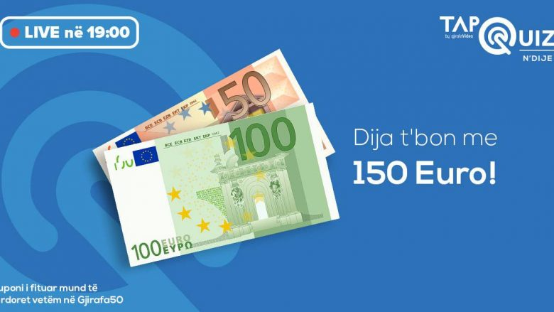 """Kuizi """"Tap n'Dije"""" sot ju shpërblen me 150 euro kupon!"""